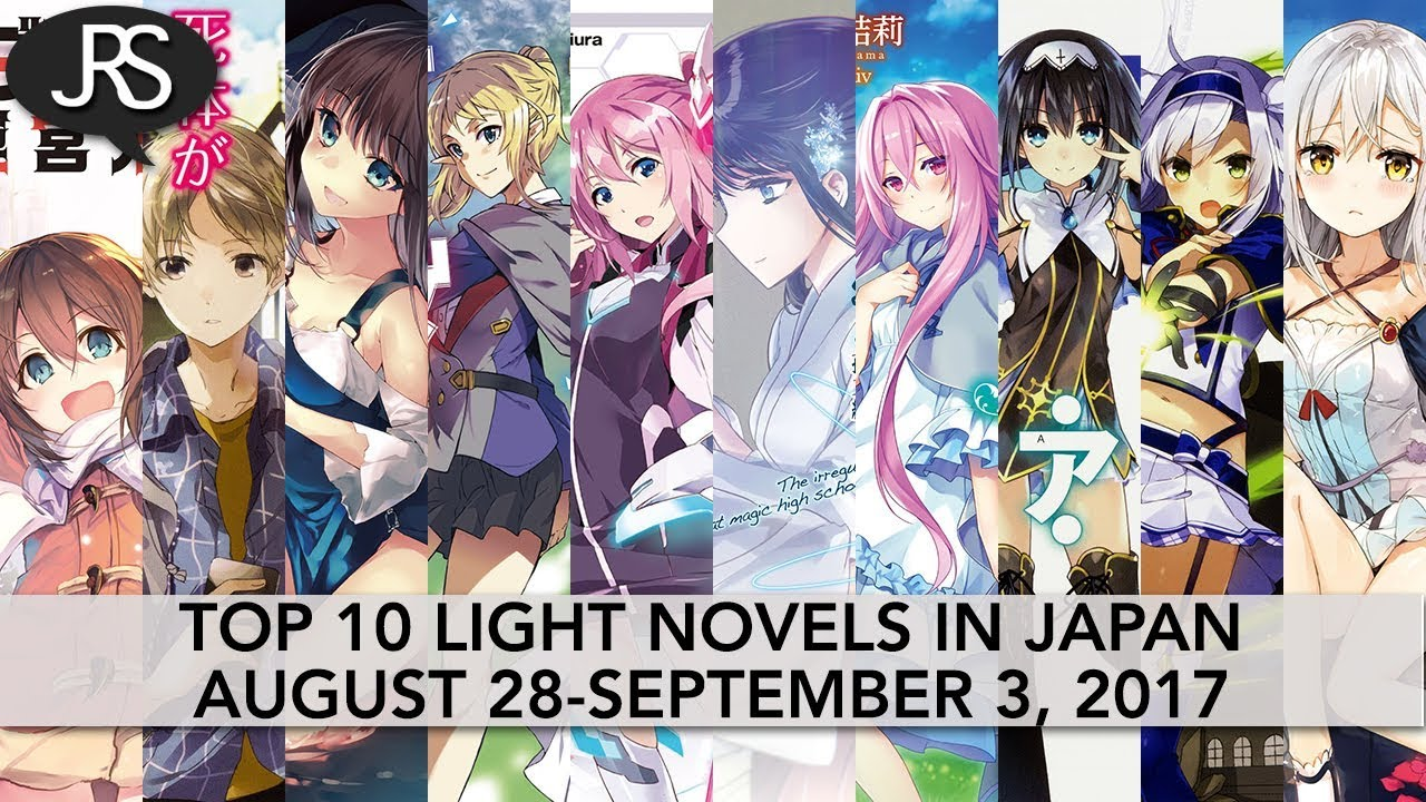 Top 10 Light Novels in Japan for the Week of August 28-September 3, 2017 by  Justus R  Stone