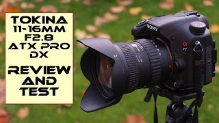 Tokina AT-X 11-16mm F2.8 PRO DX - Review and test