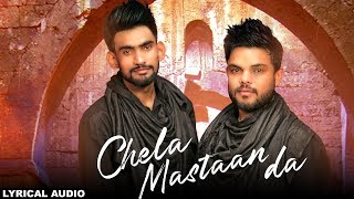 Chela Mastaan Da (Lyrical Audio) Gani Khan & Sagar Sufi | New Punjabi Songs 2018 | White Hill Music