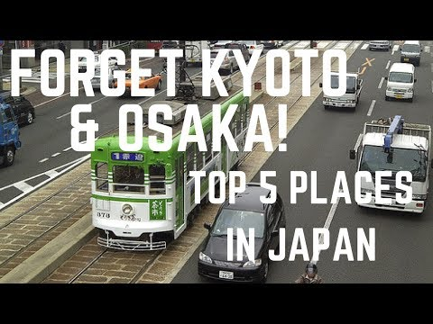 JAPAN TOP 5 PLACES TO VISIT - FORGET KYOTO & OSAKA! | FIRST WORLD TRAVELLER