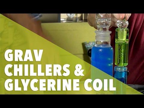 Grav Chillers & Glycerine Coils  //  420 Science club