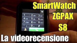 SmartWatch ZGPAX S8: la videorecensione