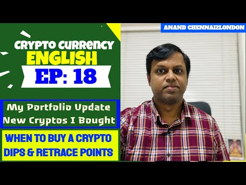 EP18 – Crypto Currency ENGLISH | Portfolio Update | New Crypto I Bought | How to Decide & Buy Dips