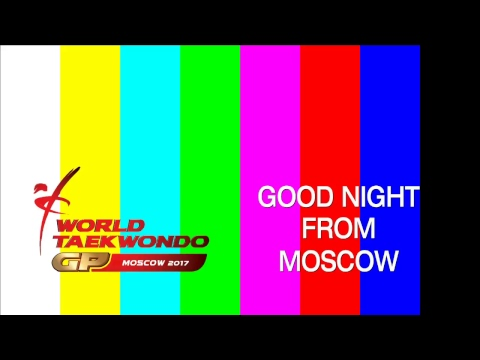 Moscow 2017 World Taekwondo Grand Prix - Semi-Finals & Finals