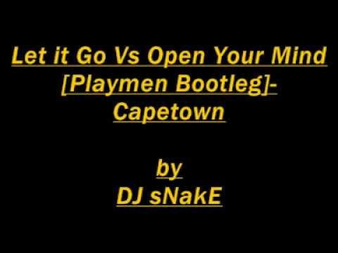 Let it Go Vs Open Your Mind[Playmen Bootleg]-Capetown