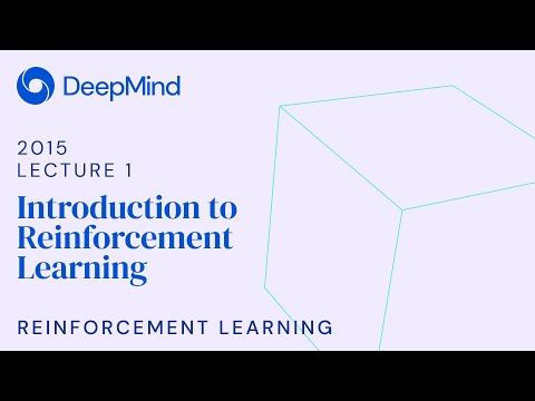 RL Course by David Silver - Lecture 1: Introduction to Reinforcement Learning