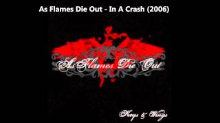As Flames Die Out - In A Crash YouTube Videos