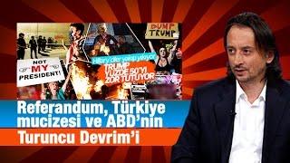 İbrahim Karagül Referandum, Türkiye mucizesi ve ABD'nin Turuncu Devrim'i