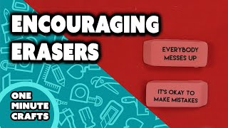 ENCOURAGING ERASERS - One Minute Crafts