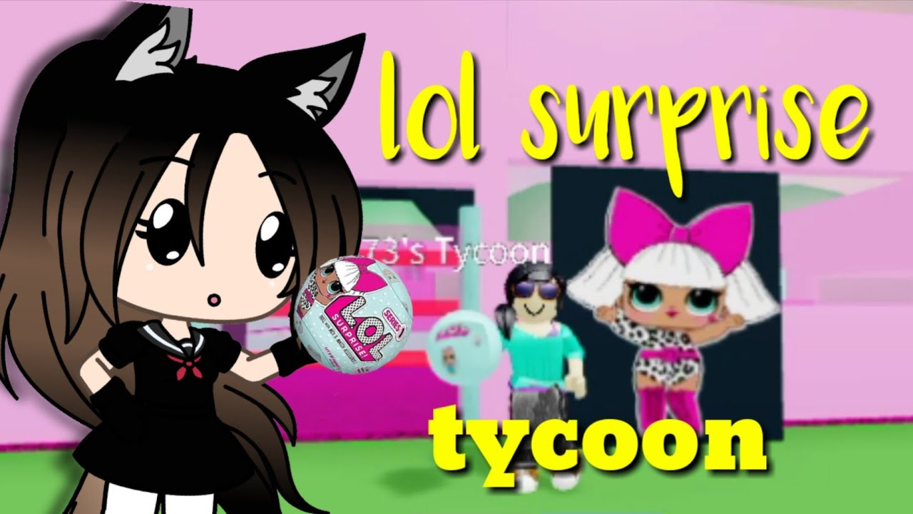 lol surprise tycoon roblox  youtube