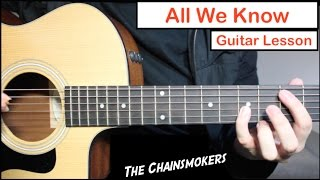 The Chainsmokers - All We Know | Guitar Lesson (Tutorial) How to play Chords