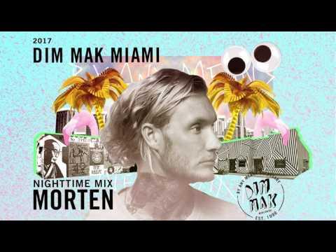 DIM MAK Miami 2017: Nighttime Mix by Morten