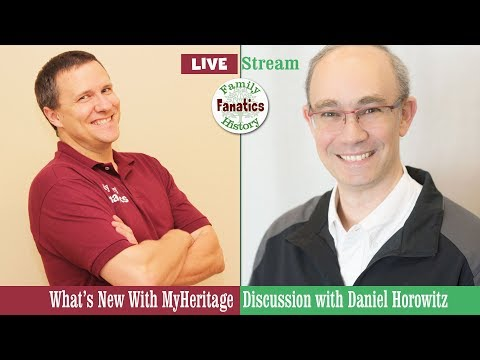 What's New With MyHeritage a Chat with Daniel Horowitz