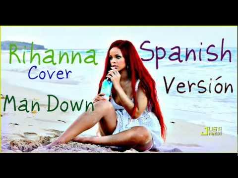 Man Down ***(Spanish Versión)*** Rihanna Cover