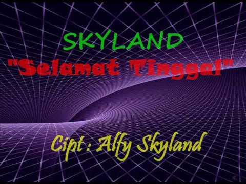Skyland - Selamat Tinggal