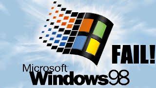 Windows 98 Installation FAIL!