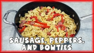 Sausage, Peppers, and Bowties