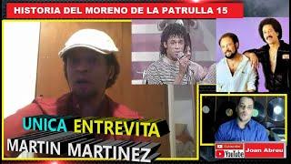ENTREVISTA REVELADORA A MARTÍN MARTÍNEZ CANTANTE Y BAILARÍN DE LA PATRULLA 15