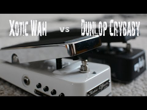 Xotic Wah vs Crybaby