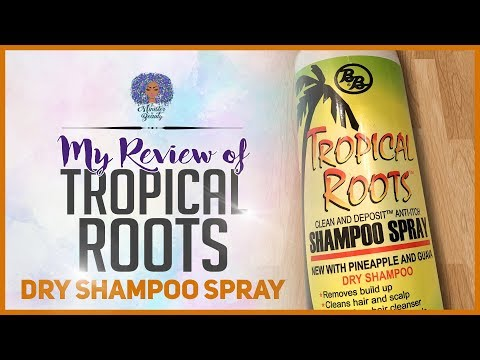 My Review of Tropical Roots Dry Shampoo Spray