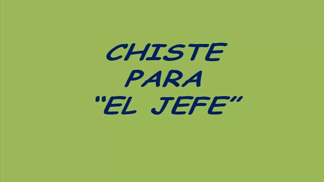 CHISTE PARA EL JEFE