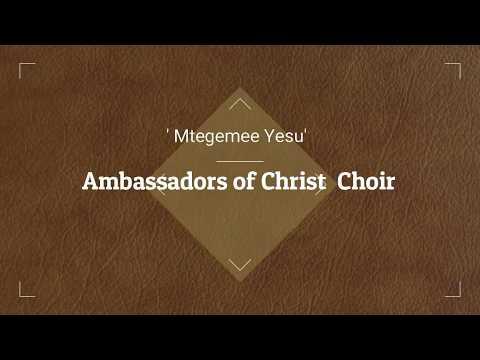 AMBASSADORS OF CHRIST CHOIR - MTEGEMEE YESU LYRICS