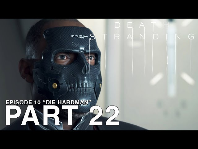 DEATH STRANDING - Part 22 - Episode 10 - Die Hardman - [PC Walkthrough Gameplay] - No Commentary