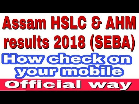 How to check Assam HSLC results 2018 & AHM results seba result 2018