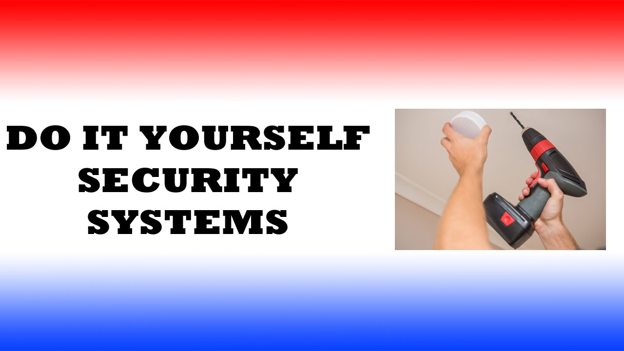 Do It Yourself Security Systems