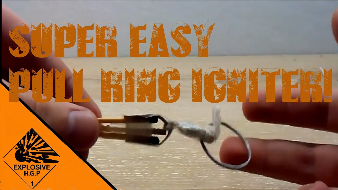 How to make a simple pull ring fuse igniter