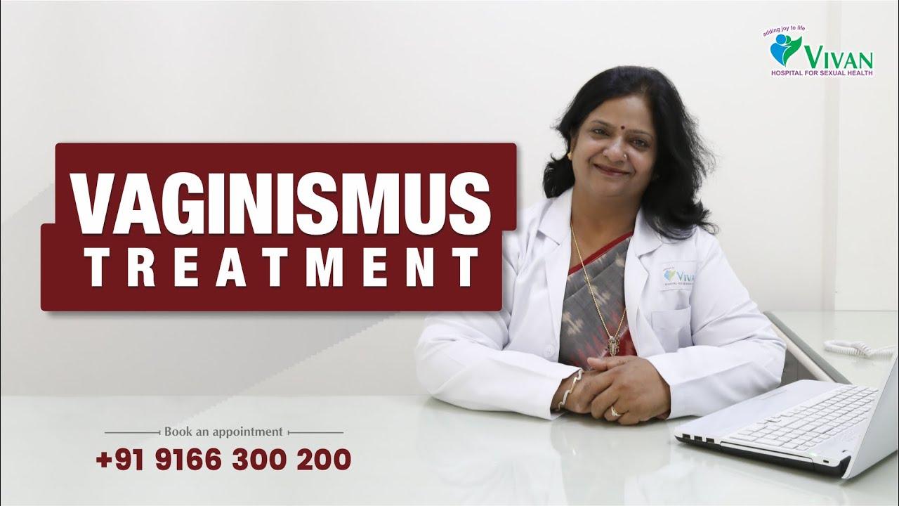Vaginismus: Types, Causes, Symptoms & Treatment (वैजाइनिस्मस क्या है - लक्षण, कारण, इलाज )