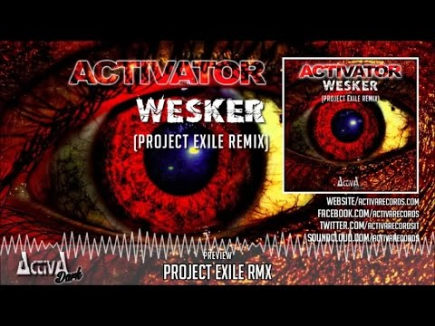 Activator - Wesker (Project Exile Remix) - Official Preview (Activa Dark)