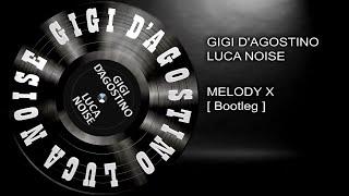 Gigi D'Agostino & Luca Noise - Melody X [ Bootleg ]  Dark series