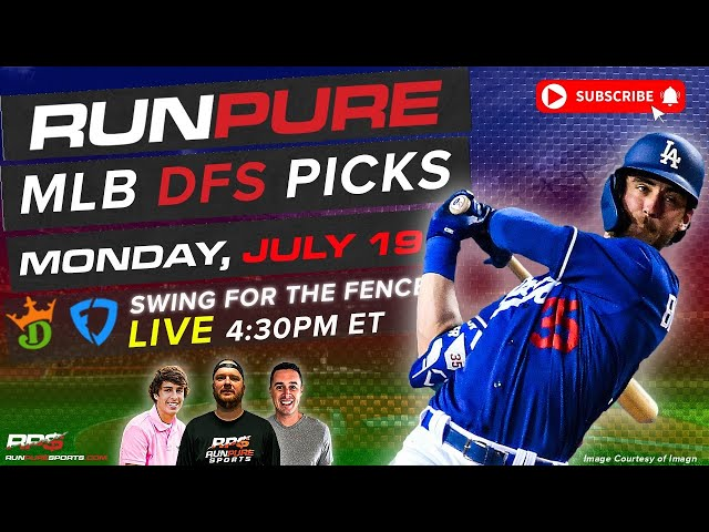 MLB DRAFTKINGS PICKS - MONDAY JULY19 - SWING FOR THE FENCES