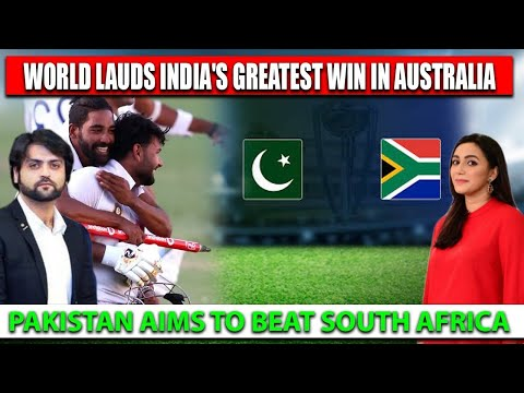 World Lauds India's Greatest Win in Australia | Pakistan aims to beat South Africa