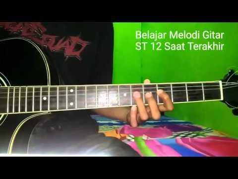 Belajar Melodi Gitar St 12 Saat Terakhir
