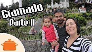 Viagem para Gramado-RS Parte II - Dicas de Passeios e Restaurantes