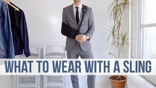 How to Make An Arm Sling Look Stylish | 3 Men
