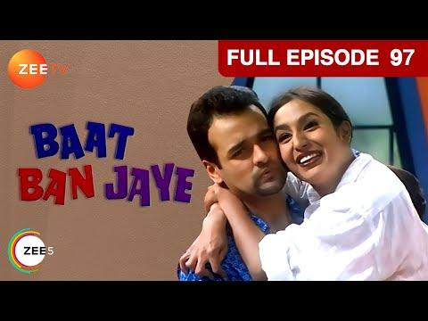Baat Ban Jaye | Hindi Serial | Full Episode - 97 | Niki Aneja Walia, Ronit Roy | Zee TV Show