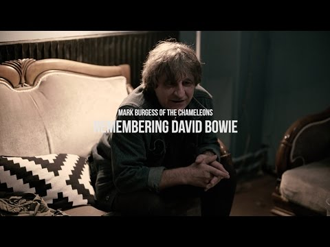 Mark Burgess of The Chameleons on the passing of David Bowie