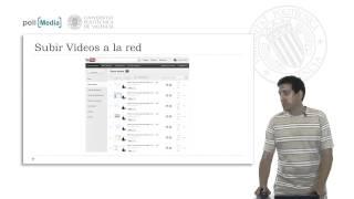 Tecnologías Educativas. Herramientas: Plataformas de vídeo .© UPV