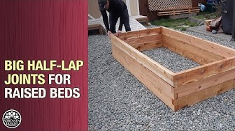 Big Half-Lap Joints for Raised Planter Beds // Woodworking