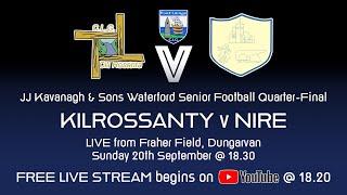 Kilrossanty v Nire - Waterford Senior Football Championship Quarter-Final 2020