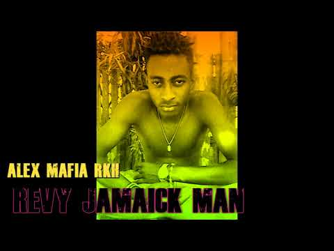 ALEX MAFIA RKH - Revy Jamaicka Man   Nouveauté Audio Gasy 2018  