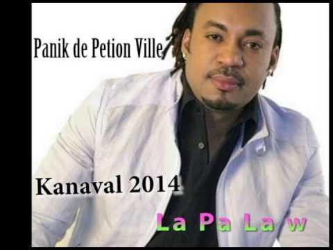 Panik de Petion Ville Kanaval 2014   La Pa La w 