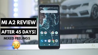 Xiaomi Mi A2 Review After 45 Days! SHOULD YOU REALLY BUY IT?