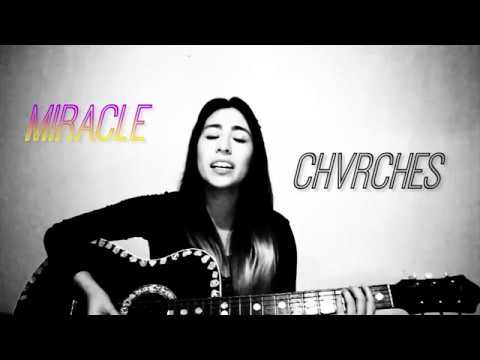 Miracle - Chvrches (Cover)