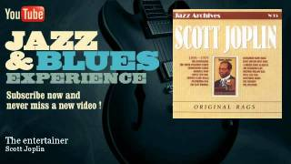 Scott Joplin - The entertainer - JazzAndBluesExperience