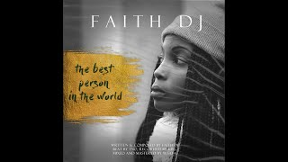 Faith DJ - The Best Person - music Video