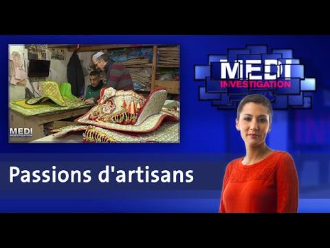 Medi Investigation:  Passions d'artisans